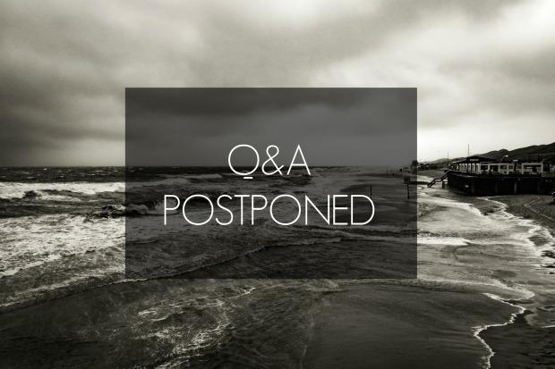 Q&A Postponed
