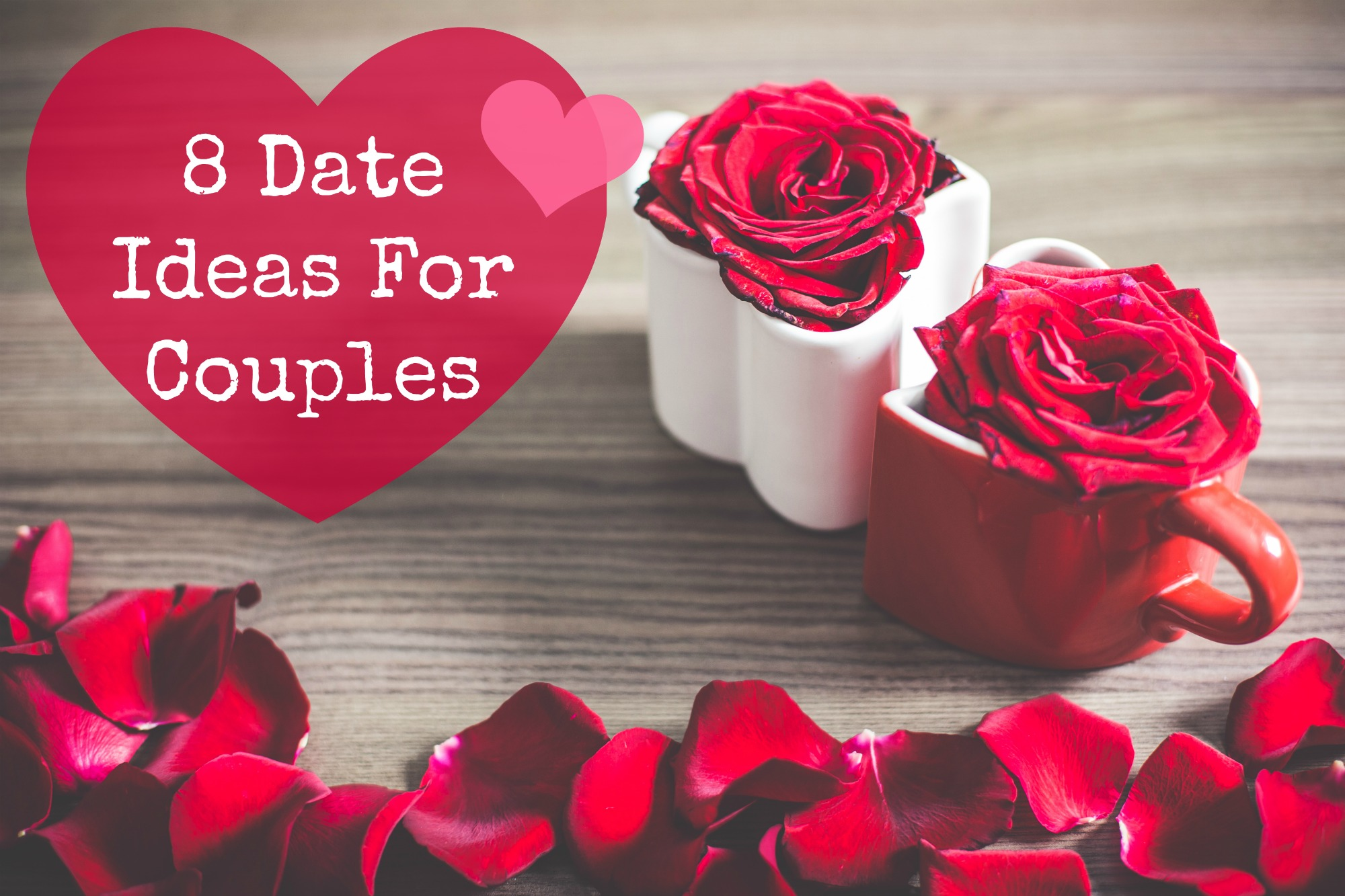 8 Date Ideas For Couples – Chanelle Hayley